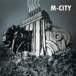Exposition : M-CITY « Industrial Jungle »