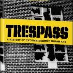 Lancement de « TRESPASS – Une histoire de l'art urbain illicite »