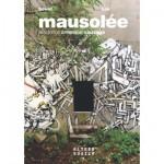 Très beau livre : Mausolée, Résidence artistique sauvage by Sowat & Lek
